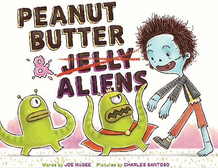 Peanut Butter & Aliens, Words by Joe McGee, Pictures by Charles Santoso