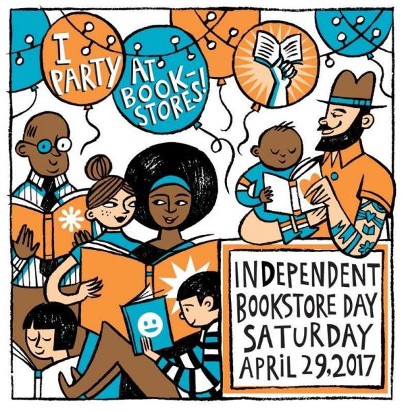 "Independent Bookstore Day Saturday April 29, 2017: cartoon of people of all ages reading with lights and baloons that read ""I Party At Bookstores"""