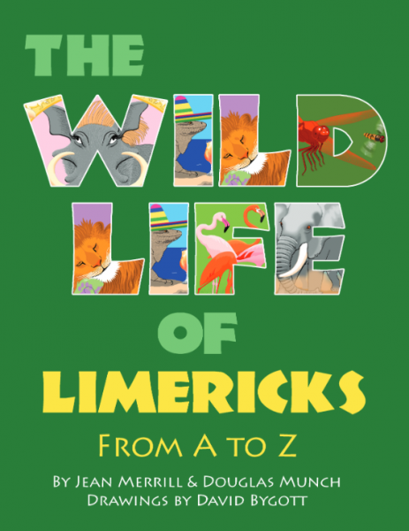 The Wild Life of Limericks from A to Z by Jean Merrill and Doug Munch