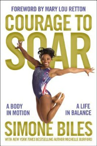 Book cover of Courage to Soar: A Body in Motion, a Life in Balance
