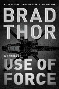 Use of Force: A Thriller by Brad Thor\
