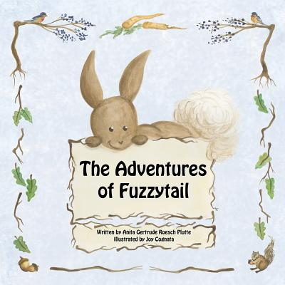 The Adventures of Fuzzytail by Anita Gertrude Roesch Plutte, Joy Cognata (Illustrator)