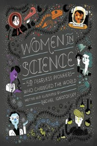 Book Cover of Women in Science: 50 Fearless Pioneers Who Changed the World