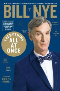 Everything All at Once: How to Unleash Your Inner Nerd, Tap Into Radical Curiosity and Solve Any Problem by Bill Nye