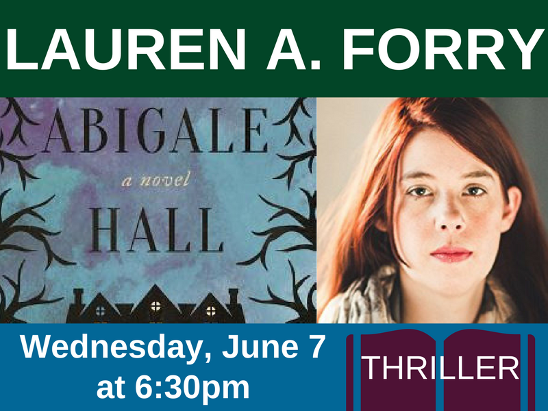Lauren A. Forry on Wednesday, June 7 at 6:30pm (thriller)