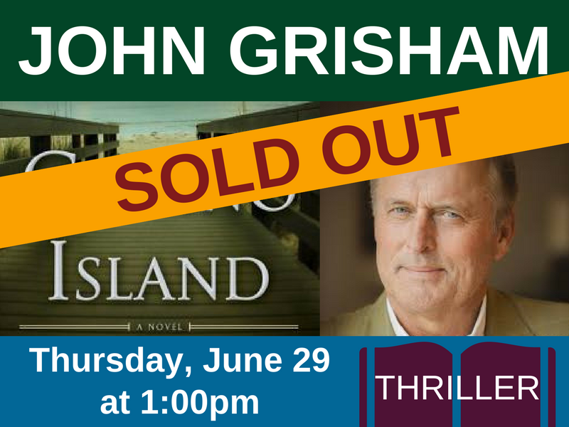 John Grisham, author of Camino Island (thriller), SOLD OUT on Thursday, June 29th at 1:00pm