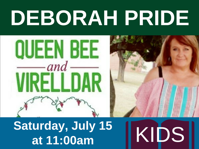 Story Time with Deborah Pride, author of Queen Bee and Virelldar, on Saturday, July 15th at 11:00am (kids)