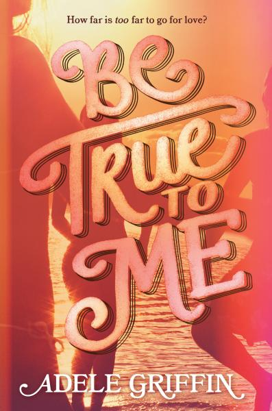 Staff Review Of Be True To Me By Adele Griffin Httpswww