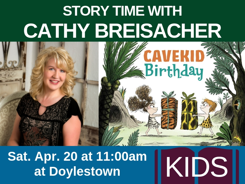Story Time with Cathy Breisacher, author of Cavekid Brithday (genre: kids), on Sat. Apr. 20 at 11:00am at Doylestown
