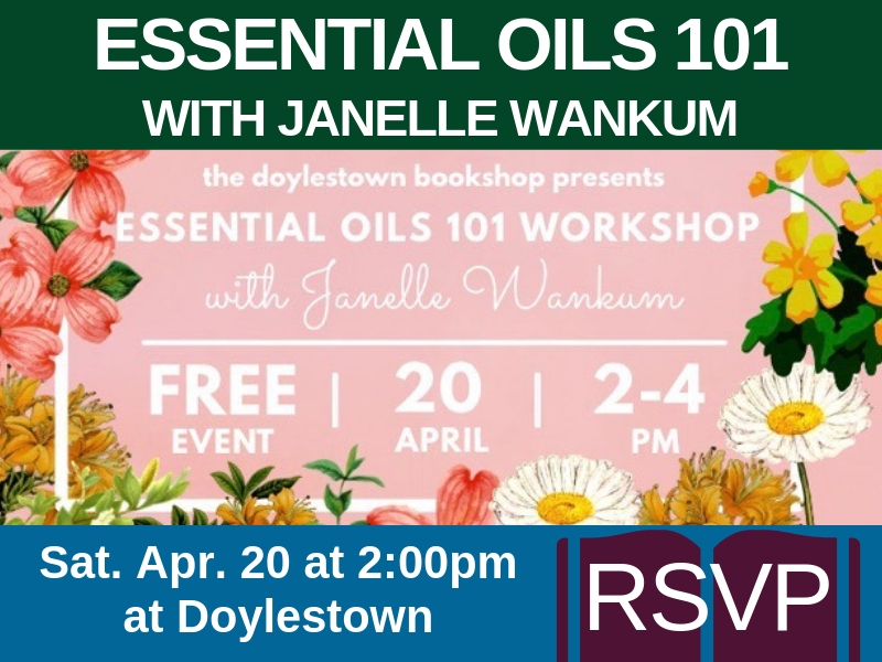 Essential Oils 101 with Janelle Wankum on Sat. Apr. 20 at 2:00pm at Doylestown (RSVP)