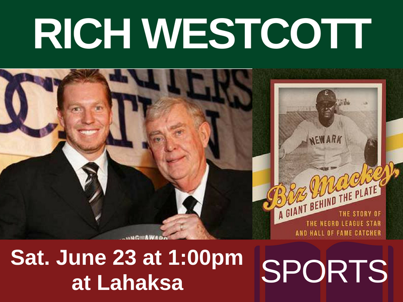 Rich Westcott, author of BIZ MACKEY, A GIANT BEHIND THE PLATE (genre: sports), on Sat. June 23 at 1:00pm at Lahaska