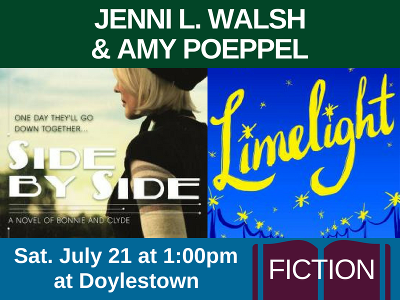 Jenni L. Walsh, author of Side by Side (genre: fiction) & Amy Poeppel, author of Limelight (genre: fiction), on Sat. July 21 at 1:00pm at Doylestown