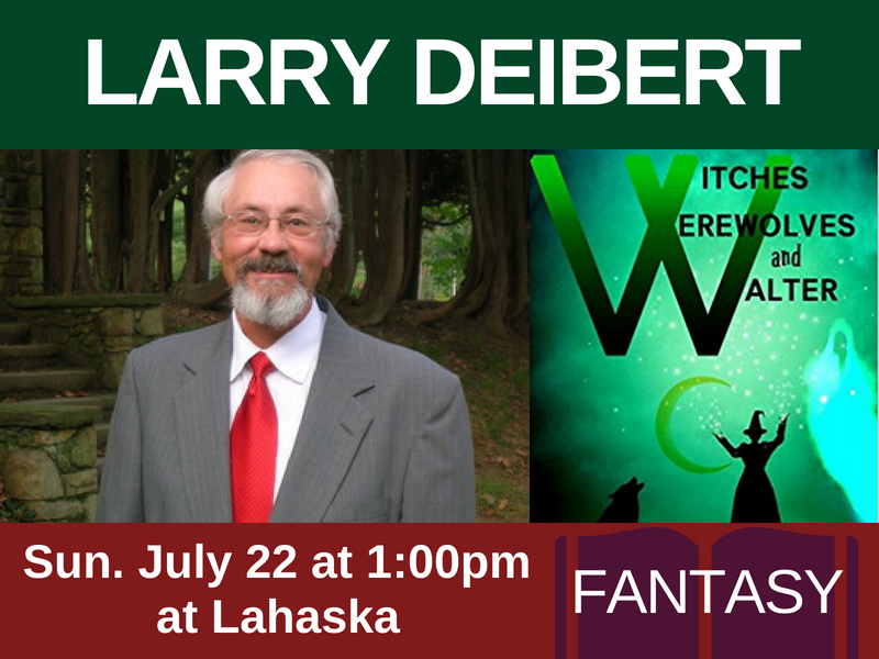 Larry Deibert, author of Witches, Werewolves, and Walter (genre: fantasy), on Sun. July 22 at 1:00pm at Lahaska