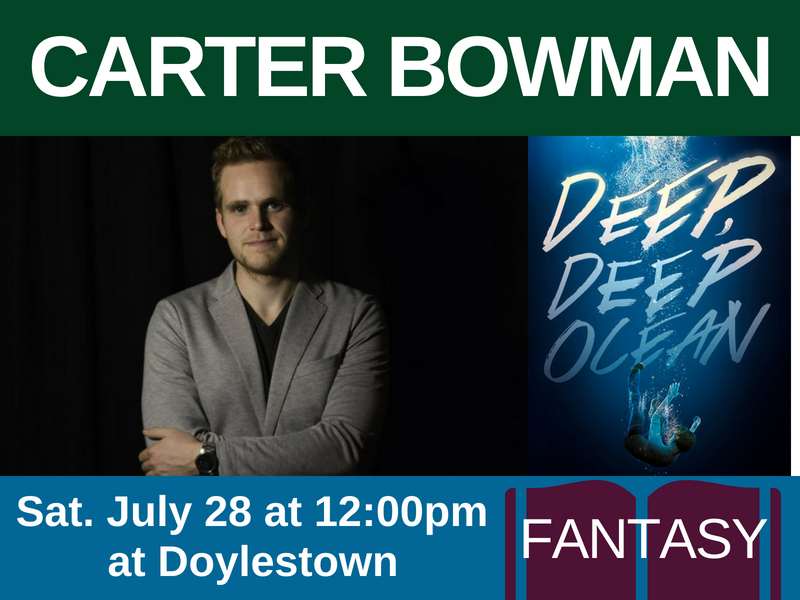 Carter Bowman, author of Deep Deep Ocean (genre: fantasy), on Sat. July 28 at 12:00pm at Doylestown