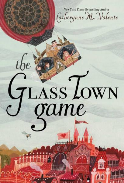 The Glass Town Game by Catherynne M. Valente